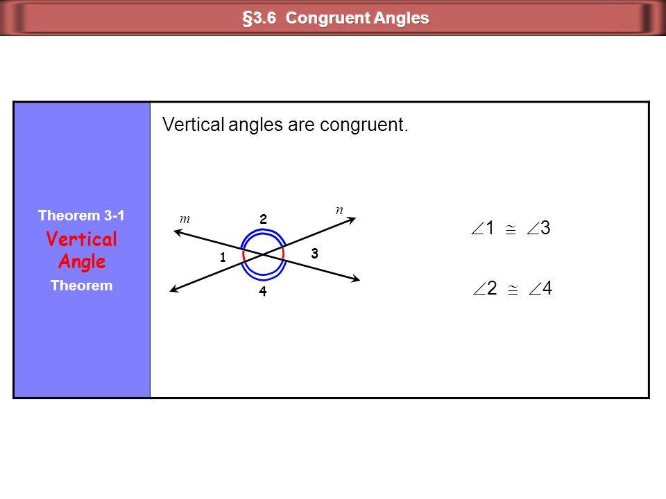 Theorem 3-1 Vertical Angle Theorem Vertical angles are congruent. 1 4 3 2 m n  1   3  2   4