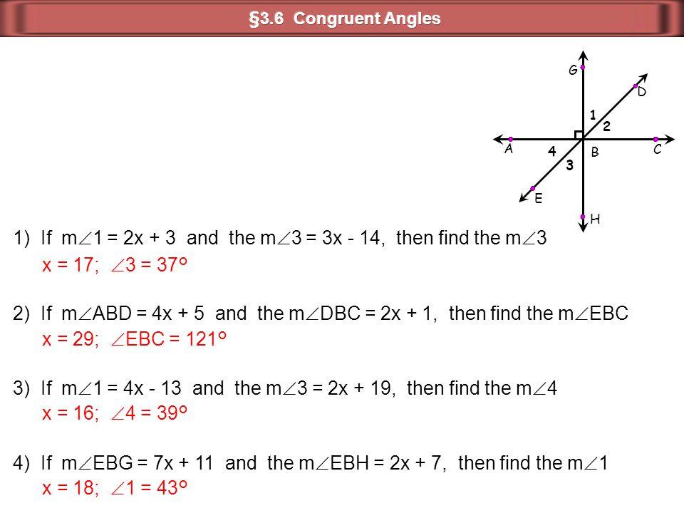 1) If m  1 = 2x + 3 and the m  3 = 3x - 14, then find the m  3 2) If m  ABD = 4x + 5 and the m  DBC = 2x + 1, then find the m  EBC 3) If m  1 =
