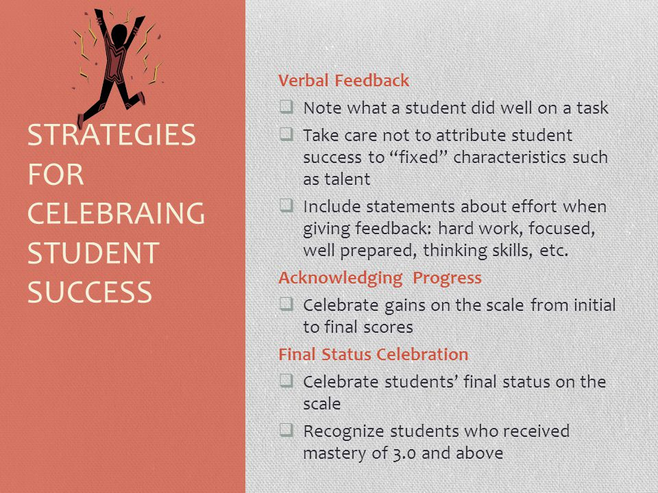 """Verbal Feedback  Note what a student did well on a task  Take care not to attribute student success to """"fixed"""" characteristics such as talent  Incl"""