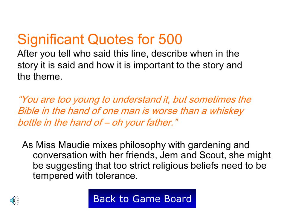 Significant Quotes for 500 After you tell who said this line, describe when in the story it is said and how it is important to the story and the theme.