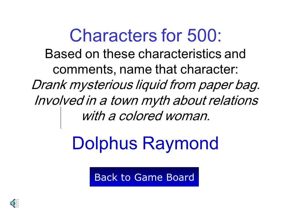 Characters for 500: Based on these characteristics and comments, name that character: Drank mysterious liquid from paper bag.