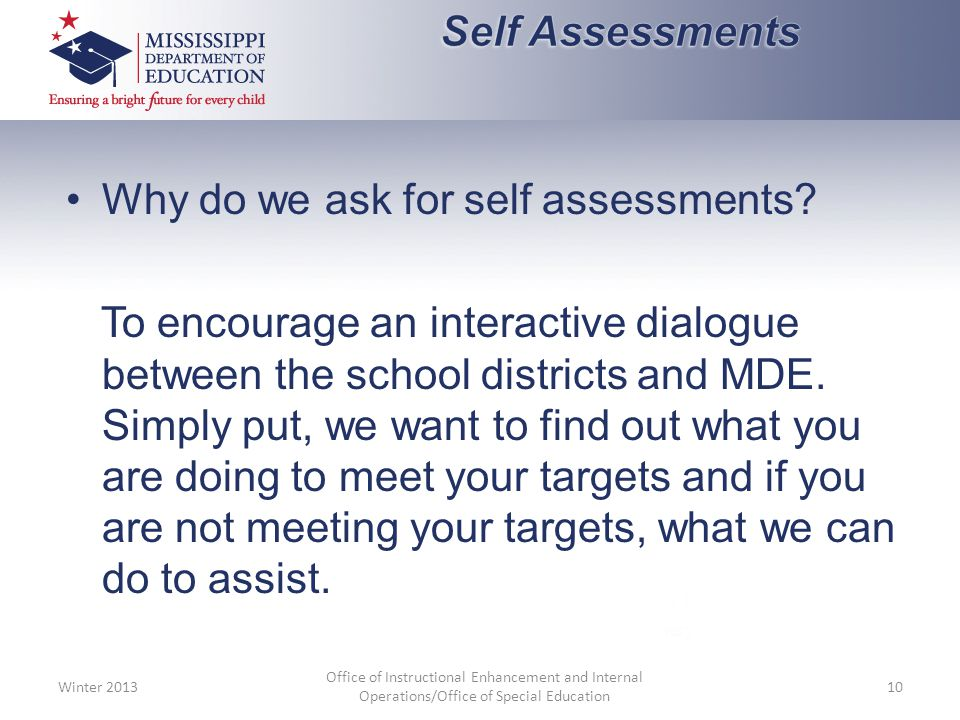 Why do we ask for self assessments.