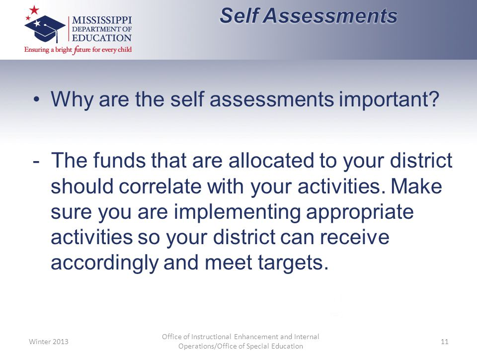 Why are the self assessments important.