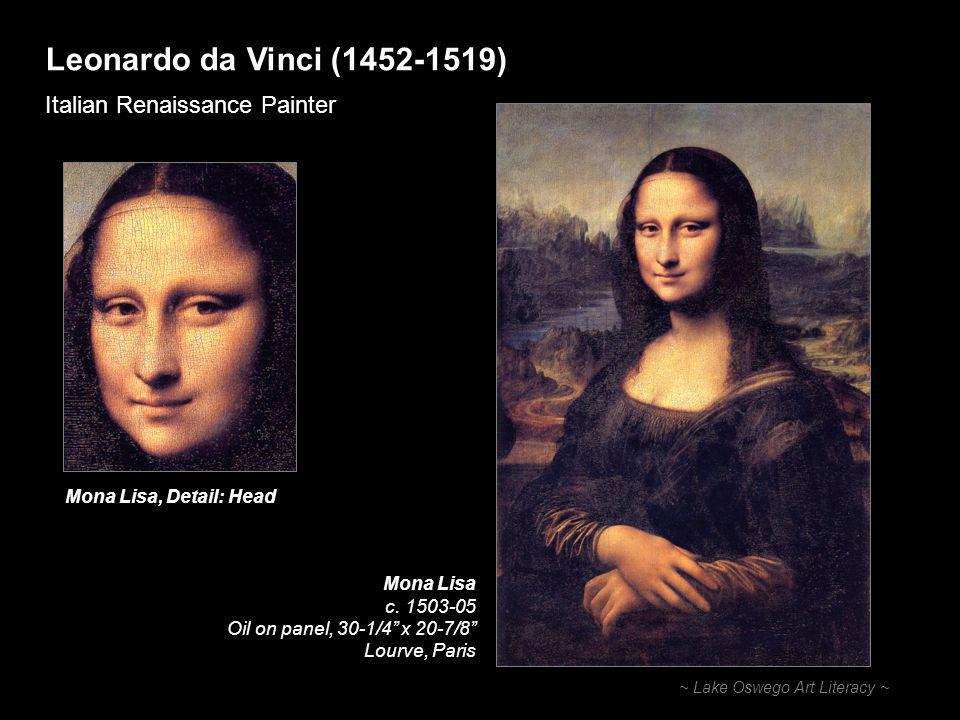 Leonardo da Vinci (1452-1519) Italian Renaissance Painter ~ Lake Oswego Art Literacy ~ Mona Lisa c.