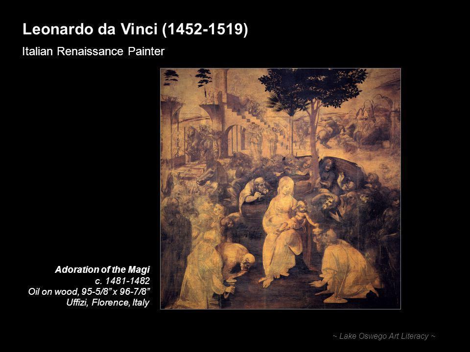 Leonardo da Vinci ( ) Italian Renaissance Painter ~ Lake Oswego Art Literacy ~ Adoration of the Magi c.