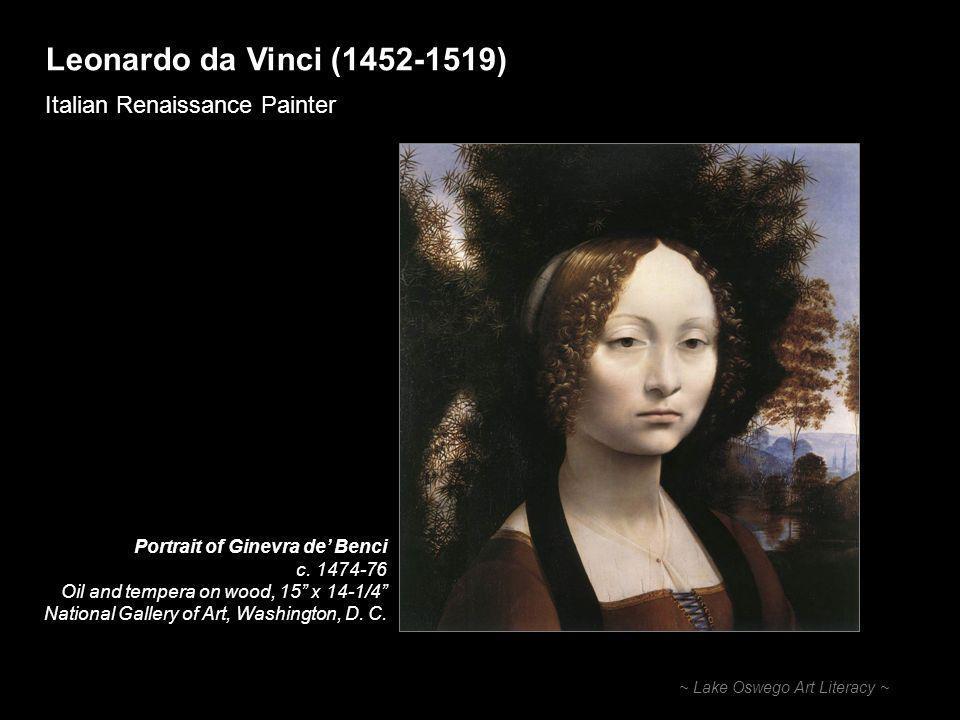 Leonardo da Vinci (1452-1519) Italian Renaissance Painter ~ Lake Oswego Art Literacy ~ Portrait of Ginevra de' Benci c.