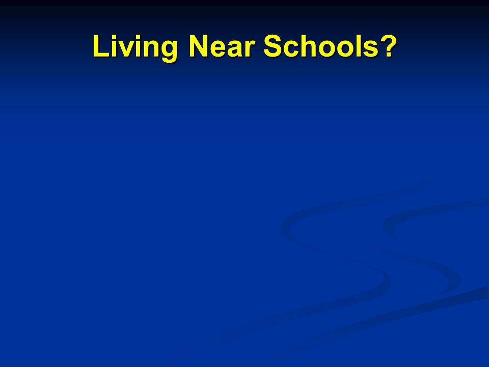 Living Near Schools
