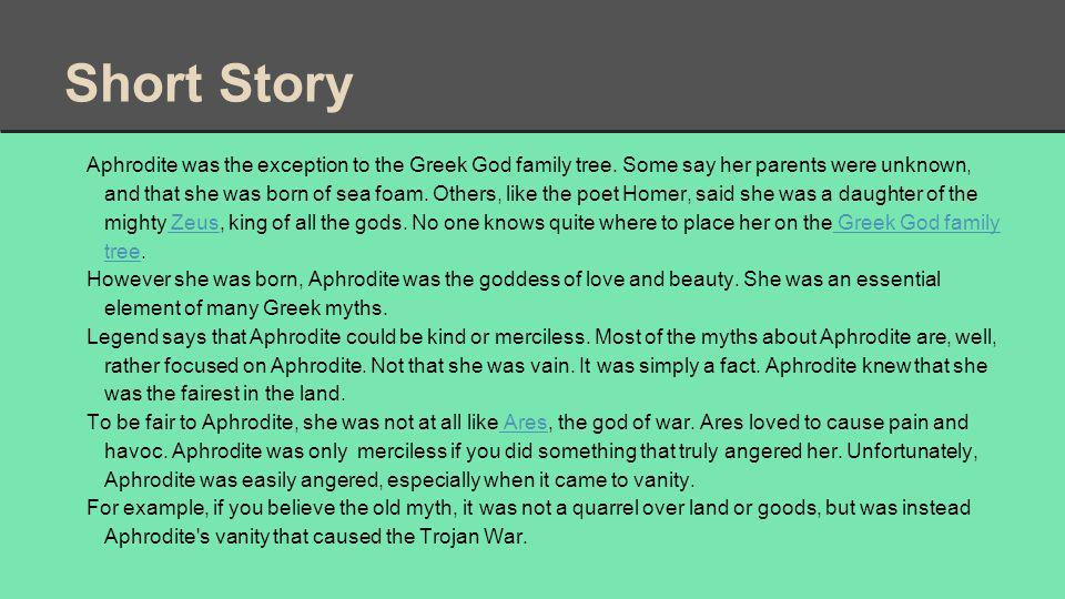 Short Story Aphrodite was the exception to the Greek God family tree.