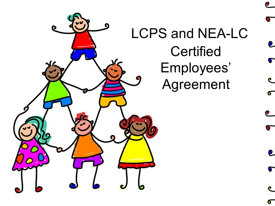 LCPS and NEA-LC Certified Employees' Agreement