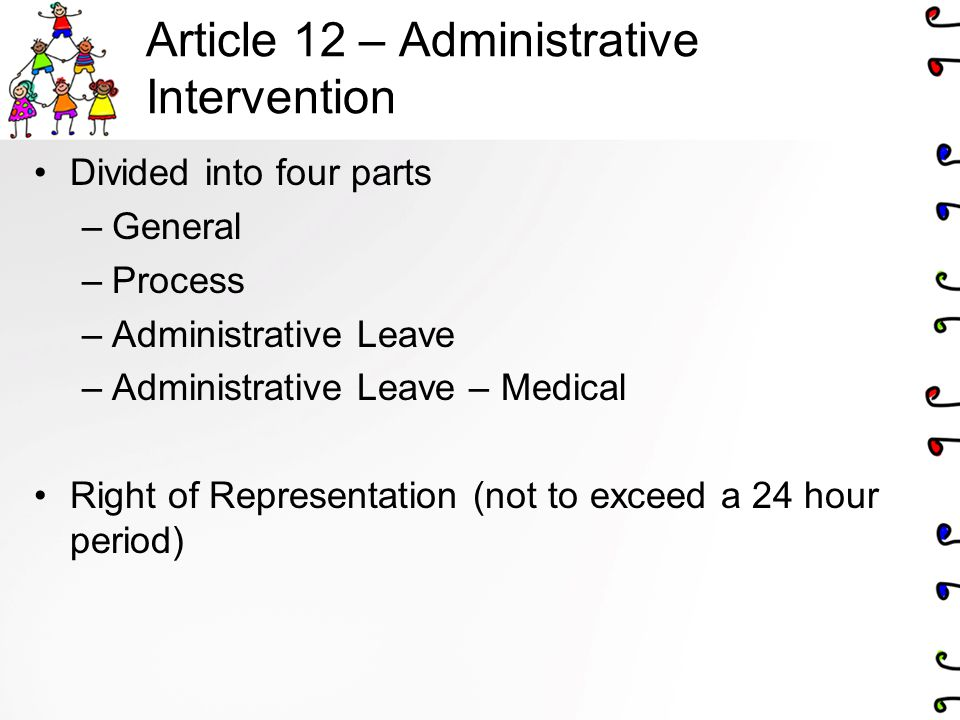 Article 12 – Administrative Intervention Divided into four parts –General –Process –Administrative Leave –Administrative Leave – Medical Right of Representation (not to exceed a 24 hour period)