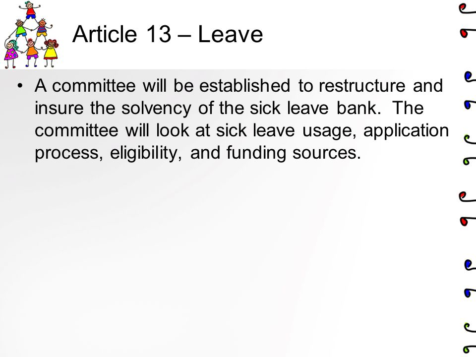 Article 13 – Leave A committee will be established to restructure and insure the solvency of the sick leave bank.