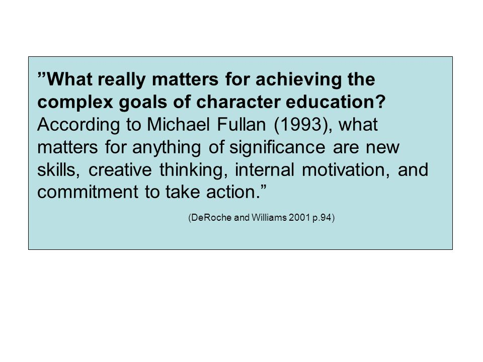What really matters for achieving the complex goals of character education.