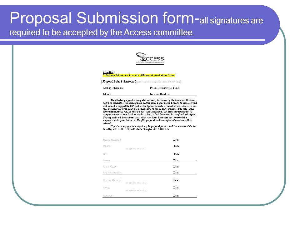 Proposal Submission form- all signatures are required to be accepted by the Access committee.