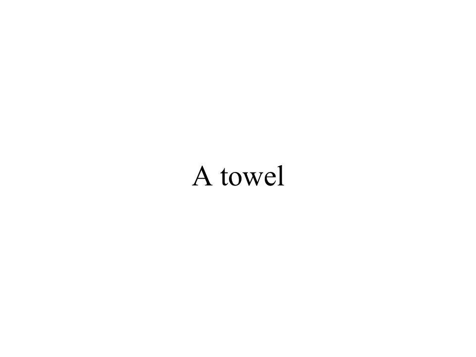 A towel