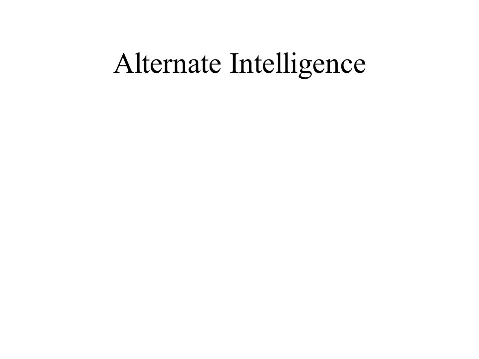 Alternate Intelligence