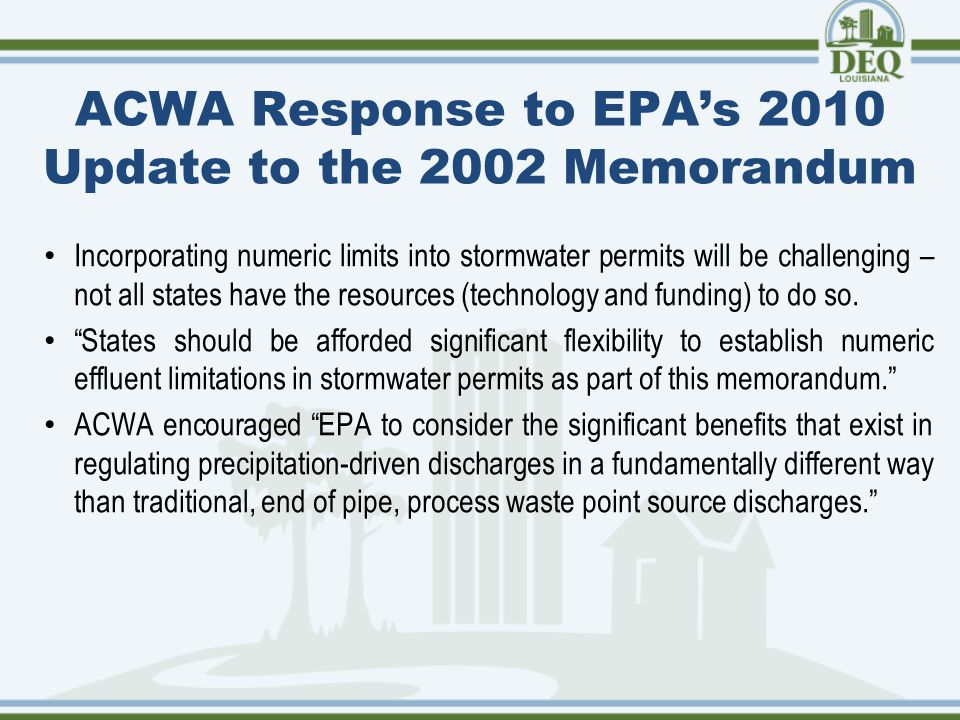 ACWA Response to EPA's 2010 Update to the 2002 Memorandum Incorporating numeric limits into stormwater permits will be challenging – not all states have the resources (technology and funding) to do so.