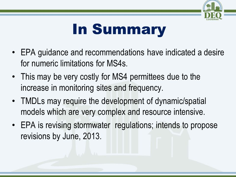 In Summary EPA guidance and recommendations have indicated a desire for numeric limitations for MS4s.