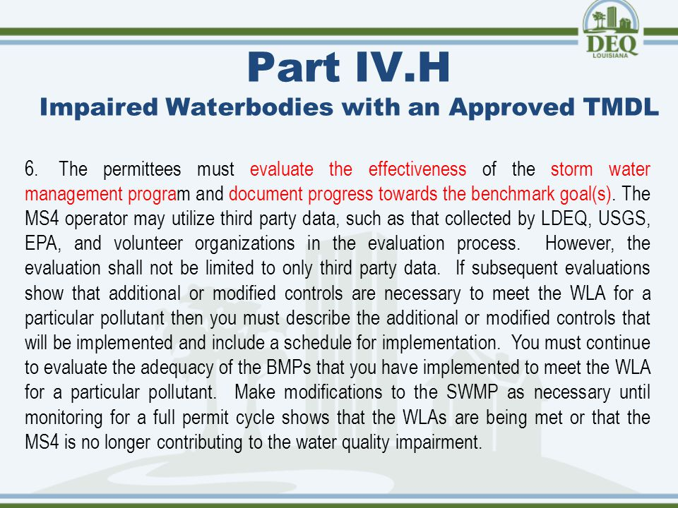 Part IV.H Impaired Waterbodies with an Approved TMDL 6.The permittees must evaluate the effectiveness of the storm water management program and document progress towards the benchmark goal(s).