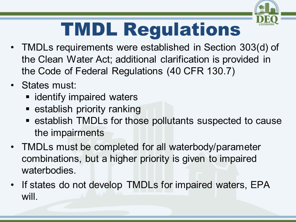 Primary Steps in TMDL Development Waterbodies are defined as regulatory subsegments by Louisiana's Environmental Regulatory Code (ERC 33:IX.1123).