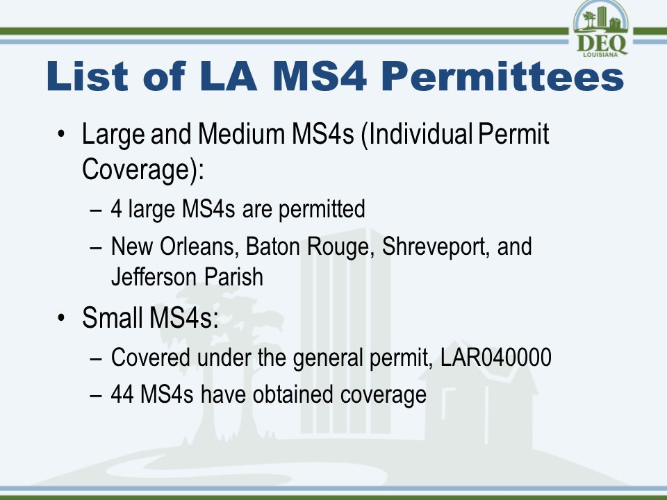 2010 Census Currently, permitted MS4s were required to obtain coverage based on the 2000 census Based on the 2010 census several communities have been identified as needing permit coverage and will be required to develop a Storm Water Management Plan and many currently permitted areas have expanded.