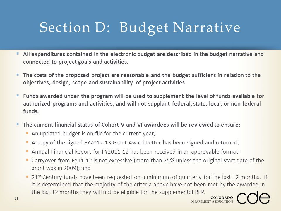  All expenditures contained in the electronic budget are described in the budget narrative and connected to project goals and activities.