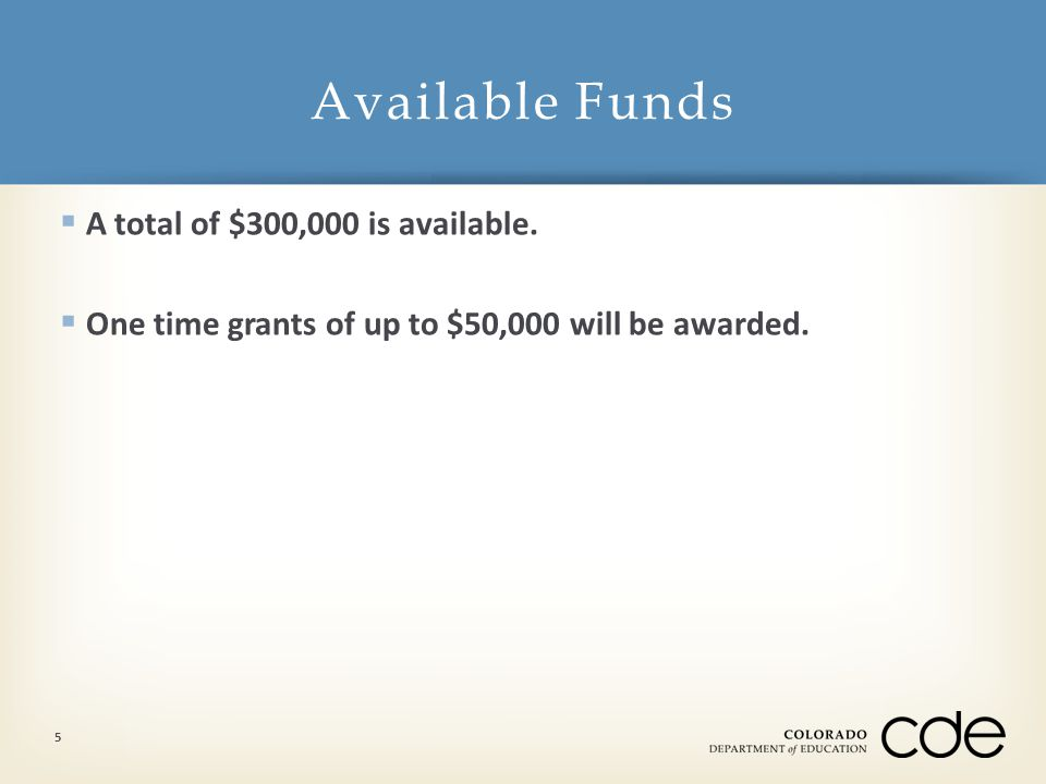  A total of $300,000 is available.  One time grants of up to $50,000 will be awarded.