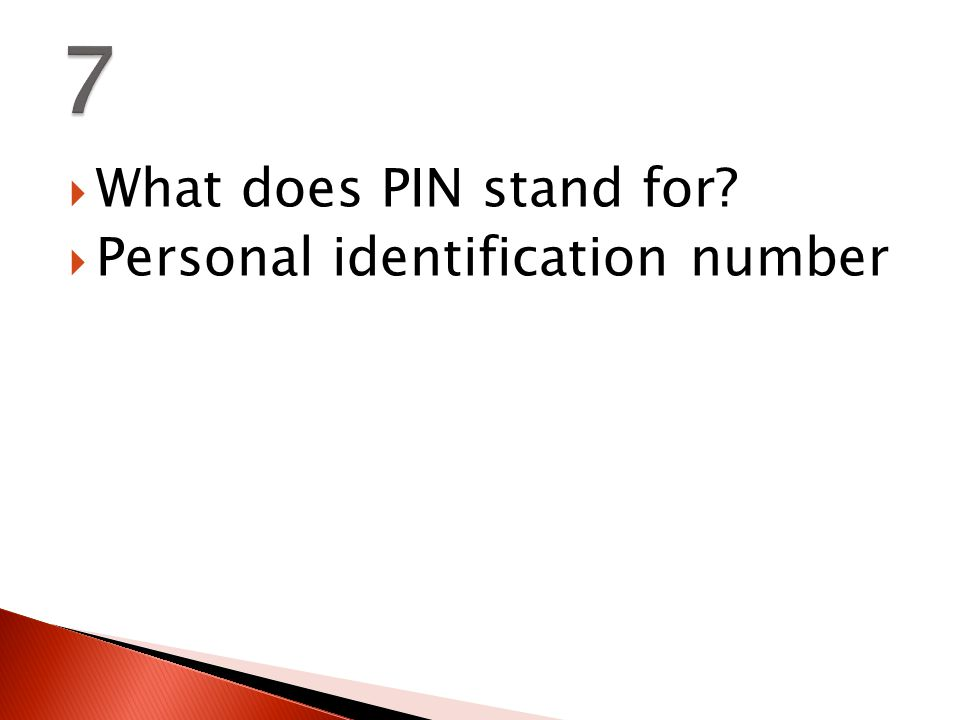  What does PIN stand for  Personal identification number