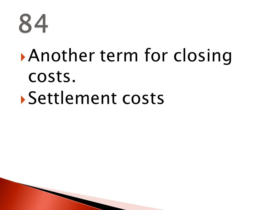  Another term for closing costs.  Settlement costs