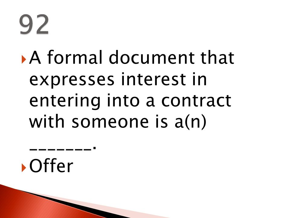  A formal document that expresses interest in entering into a contract with someone is a(n) _______.