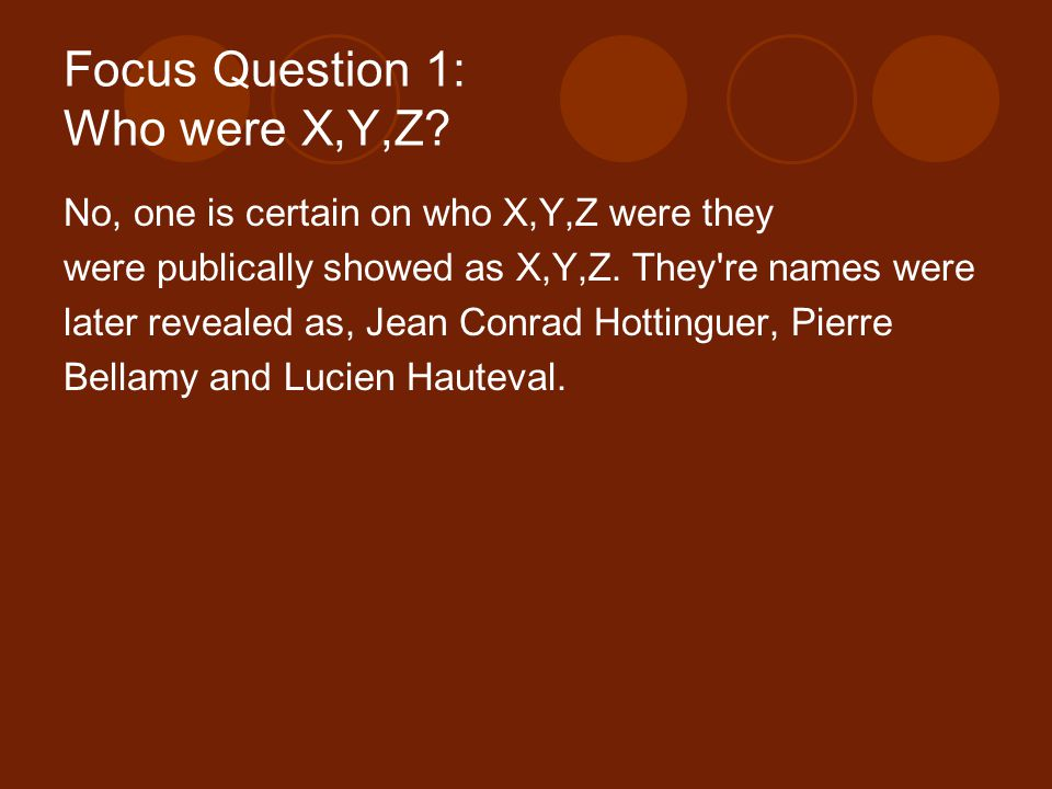 Focus Question 1: Who were X,Y,Z.