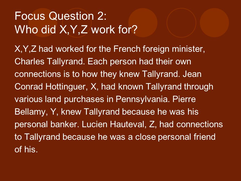 Focus Question 2: Who did X,Y,Z work for.