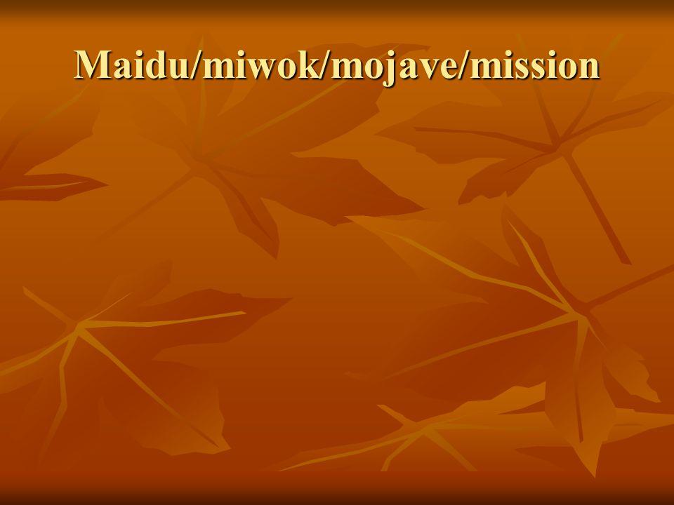 Maidu/miwok/mojave/mission
