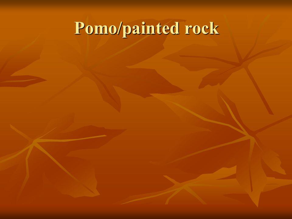 Pomo/painted rock
