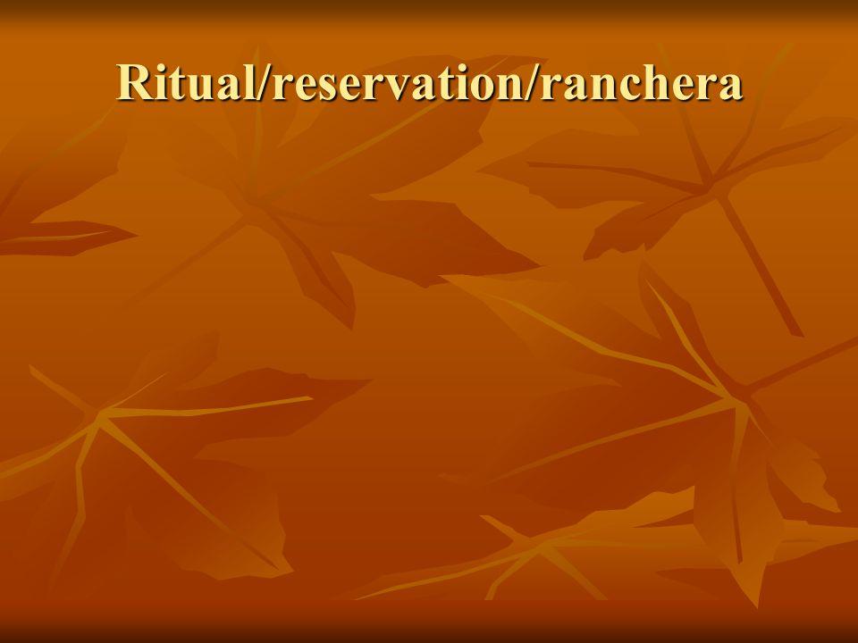 Ritual/reservation/ranchera