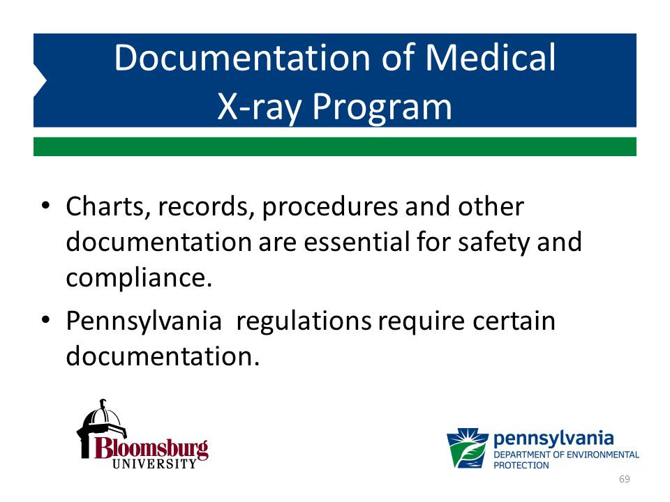 Charts, records, procedures and other documentation are essential for safety and compliance. Pennsylvania regulations require certain documentation. D