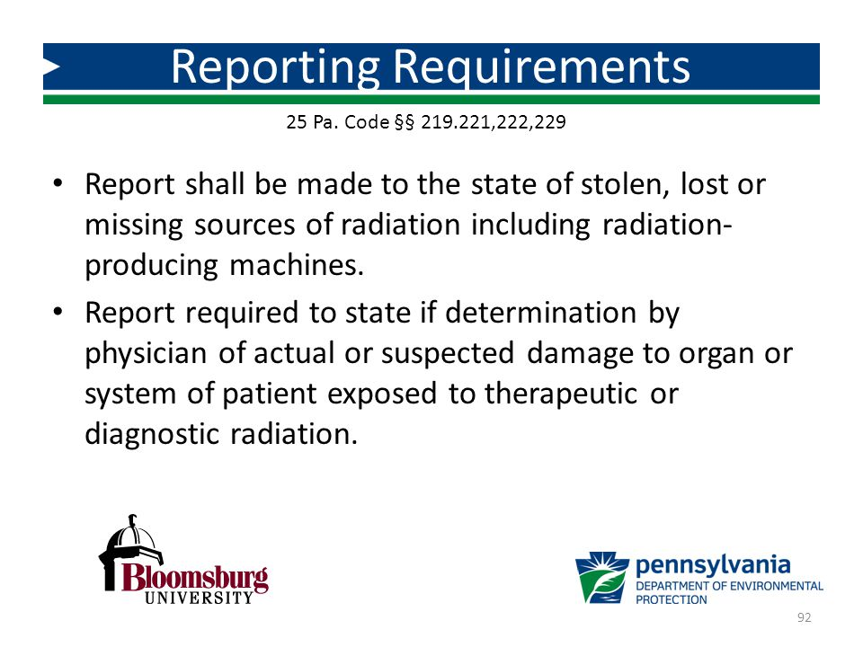 Report shall be made to the state of stolen, lost or missing sources of radiation including radiation- producing machines. Report required to state if