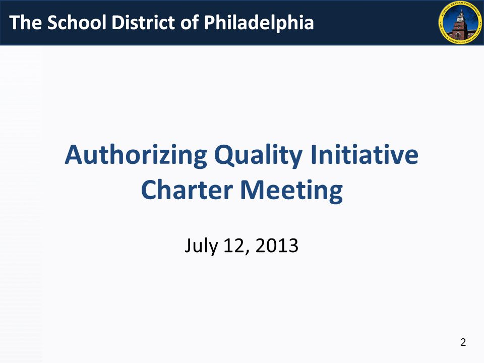 Authorizing Quality Initiative Charter Meeting July 12,