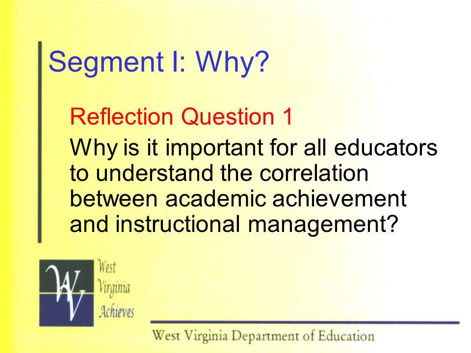 Segment I: Why.