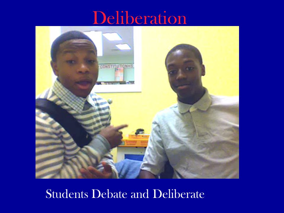 Deliberation Students Debate and Deliberate