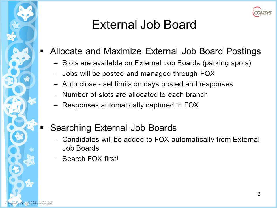 Proprietary and Confidential Posting a Job to External Job Boards  Each Job will have an External Job Board Postings table below the job description.