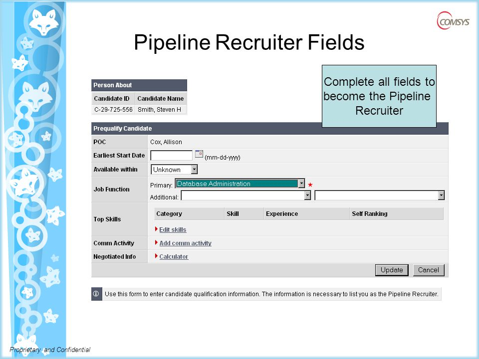 Proprietary and Confidential Pipeline Recruiter Fields Complete all fields to become the Pipeline Recruiter