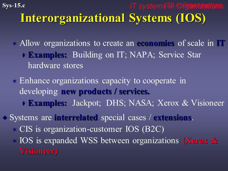 economiesIT V Allow organizations to create an economies of scale in IT ç Examples: ç Examples: Building on IT; NAPA; Service Star hardware stores new products / services.