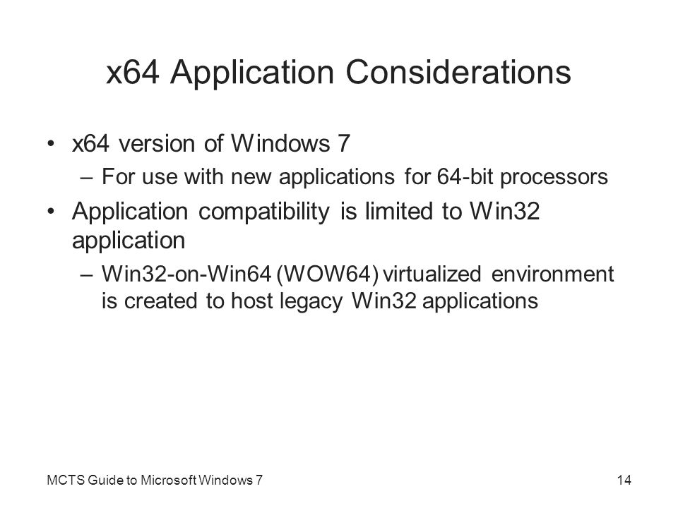 Windows 7 Registry Registry –Structure and security needed to centrally manage an application configuration and operational parameters Windows 3.x introduced the concept of a registry Windows 95 registry became a well defined and centrally required element –In the operations of the operating system and applications MCTS Guide to Microsoft Windows 715