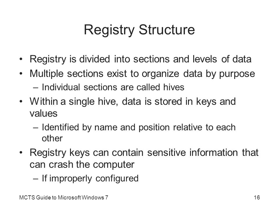 Registry Structure (cont d.) MCTS Guide to Microsoft Windows 717