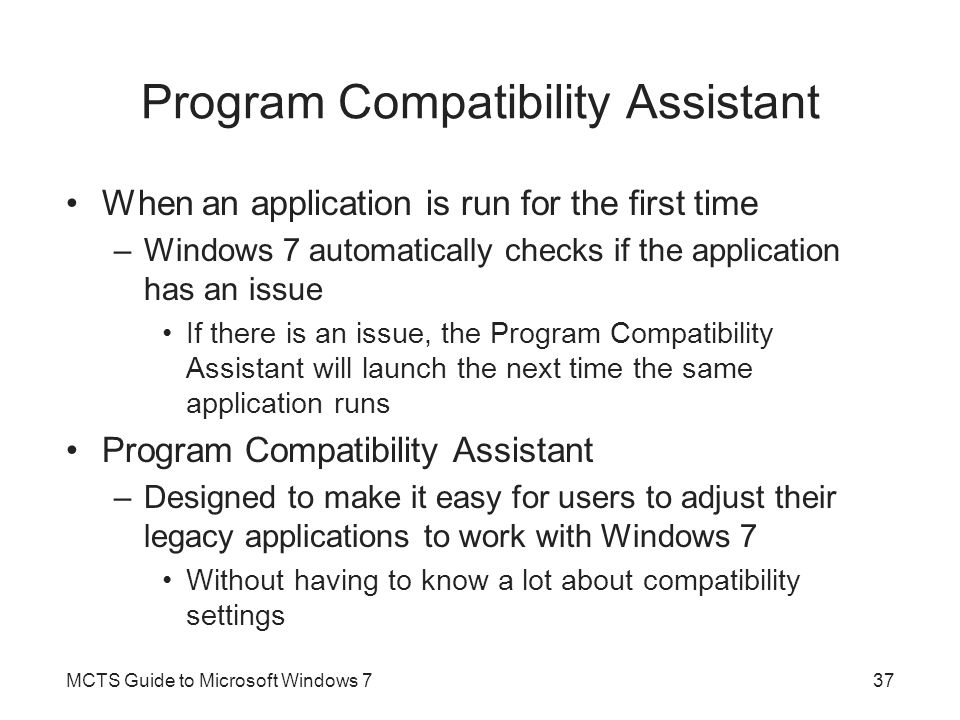Program Compatibility Assistant (cont d.) MCTS Guide to Microsoft Windows 738