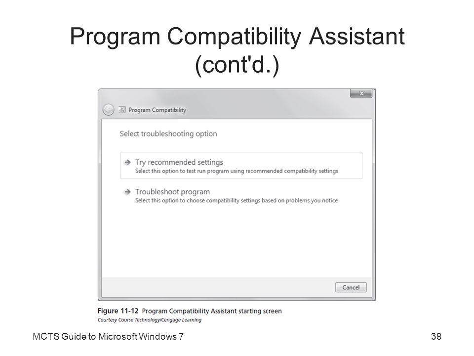 Program Compatibility Assistant (cont d.) MCTS Guide to Microsoft Windows 739