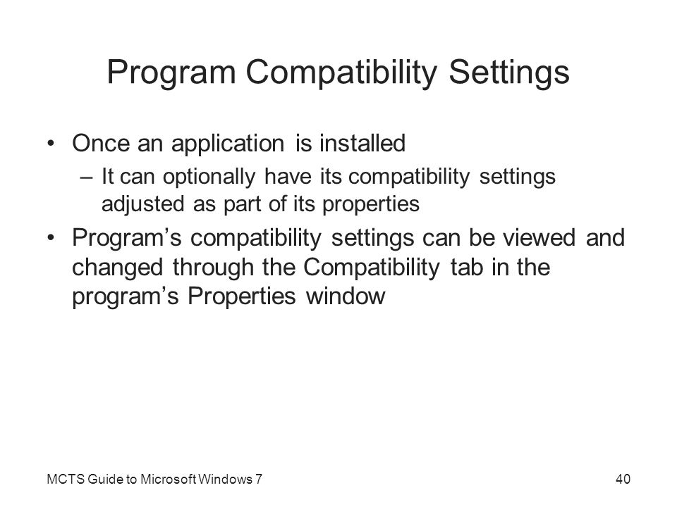 Program Compatibility Settings (cont d.) MCTS Guide to Microsoft Windows 741