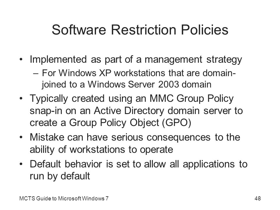 Software Restriction Policies (cont'd.) MCTS Guide to Microsoft Windows 749
