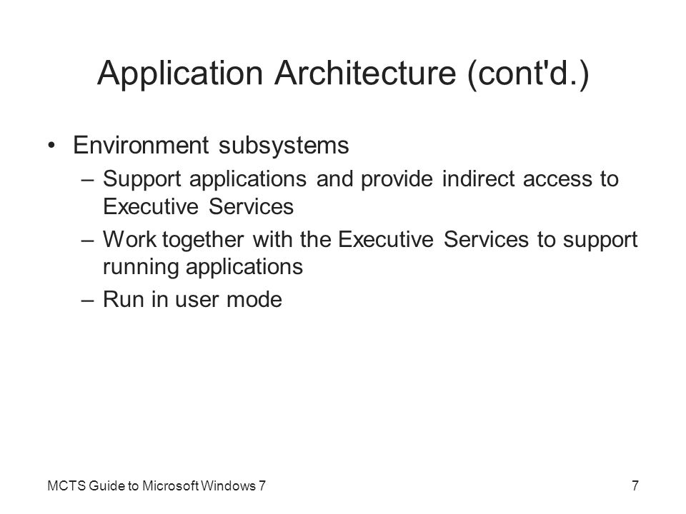 Supported Application Environments Primary application types and special considerations –Win32 Applications –NET Applications –DOS Applications –Win16 Applications –x64 Application Considerations MCTS Guide to Microsoft Windows 78