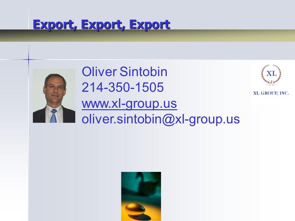 Oliver Sintobin 214-350-1505 www.xl-group.us oliver.sintobin@xl-group.us Export, Export, Export